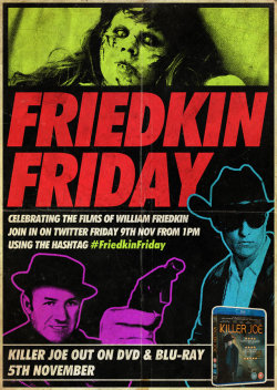 PLEASE REBLOG Join us on Twitter next week for #FriedkinFriday (09.10.2012). More Info HERE. You could win Killer Joe on DVD or Blu-ray.