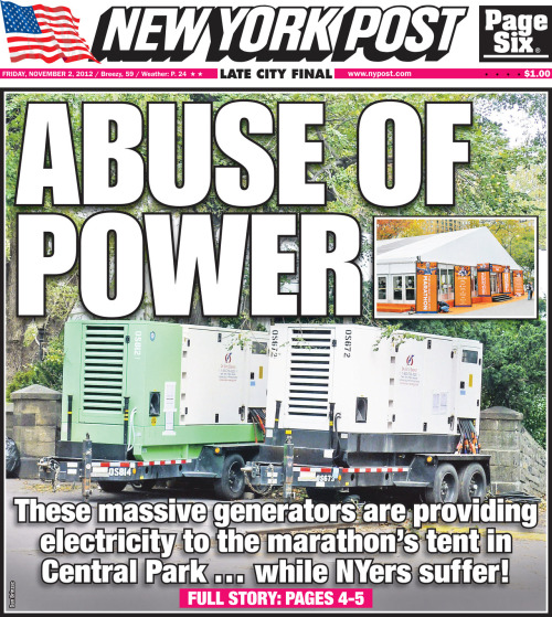 nypost:  Power for the NYC Marathon… While New Yorkers are in the Dark; Abuse of Power.  New York Post cover for Friday, November 2, 2012. Front page.