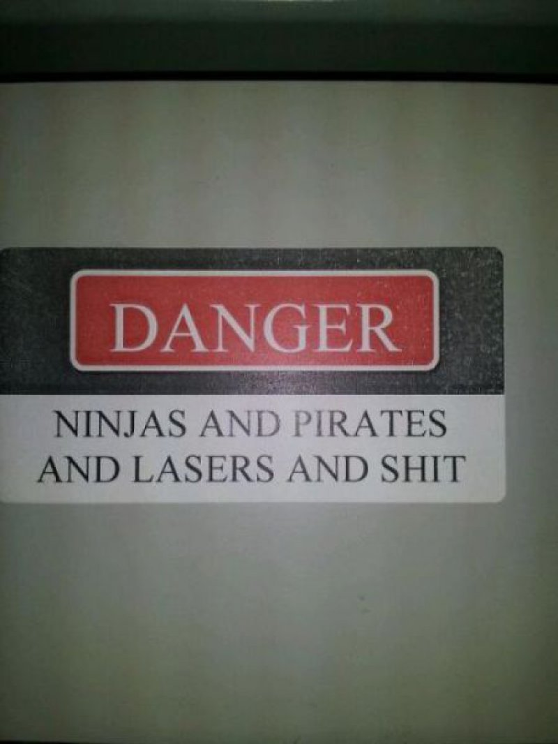 collegehumor:  Danger: Ninjas and Pirates and What? Now I have to put myself in danger to see this.  yes i want that sign
