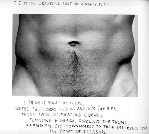 "mirbeau:  The most beautiful part of a man's body I think it must be there, where the torso sits on and, into the hips, those twin delineating curves, feminine in grace, girdling the trunk, guiding the eyes downwards to their intersection, the point of pleasure.  Duane Michals, ""The Nature of Desire"""