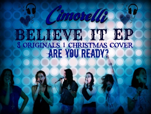 cimorellimania:  EVERYBODY REBLOG! LET THE WORLD KNOW THAT CIMORELLI'S NEW EP IS CALLED BELIEVE IT, AND IS GONNA BE AMAZING!!!!!!!!!!!!!!!!