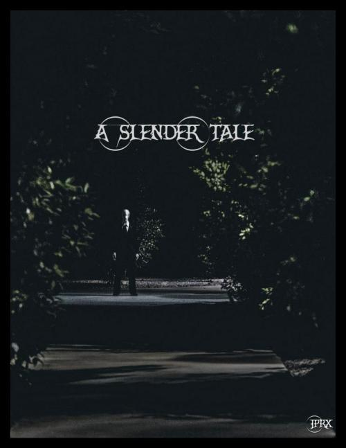 A Slender Tale has been released. All photos here: A Slender Tale Take time to like my Page too! facebook.com/JeproxShots