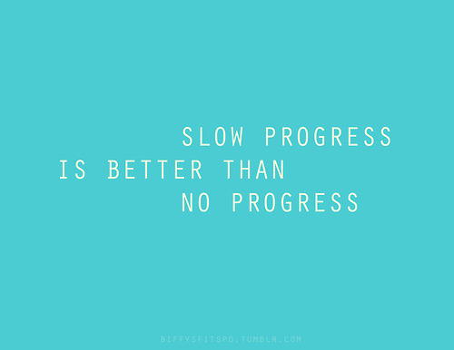 PROGRESS - Celebrate how far you've come, and not how much you have yet to achieve. The former will empower you to greatness, while the latter is rooted in fear and only serves to hold you back from greatness