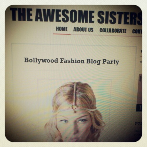 #Bollywood #Fashion #Blog Party on www.theawesomesisters.com Tag #indianfashion #style #trends #accessories #jewelry #theawesomesisters #bloggers #indian #outfits #india