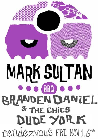 Fbook invite to our show w/ Mark Sultan & Dude York on FRI Nov. 16th: https://www.facebook.com/events/172848556187192/