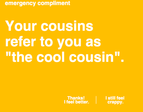 In a self-esteem jam? Need an emergency compliment? Take one (or two) :) -Peace and Love