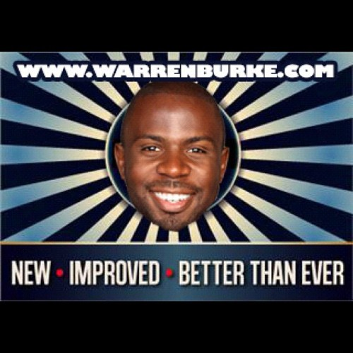 Visit the new and improved website!!!! www.WarrenBurke.com