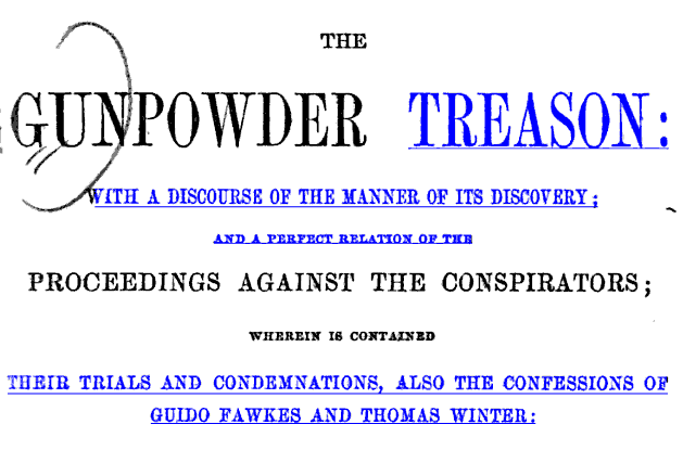 Selective autolinking.  From the title page of The Gunpowder Treason: With a Discourse of the Manner of its Discovery; and a Perfect Relation of the Proceedings Against the Conspirators (1850). Does not include metadata indicating library of origination or date of digitization (but does include Stanford library artifacts).