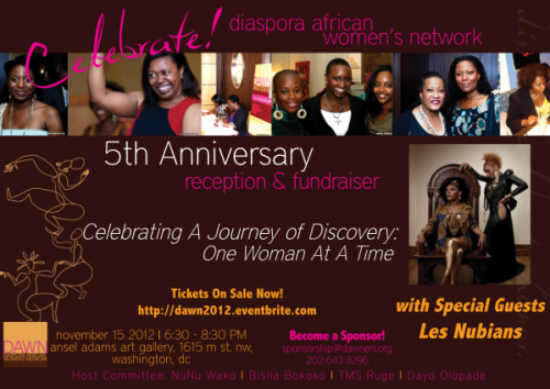 If you're in DC how about attending the Diaspora African Women's Network reception and dinner. Les Nubians will be in the house along with TMS Ruge. Be there! Get your tickets here: http://dawn2012.eventbrite.com/