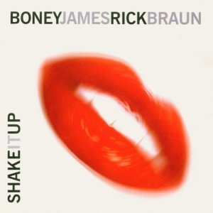 Boney James & Rick Braun - Shake It Up
