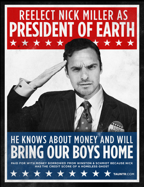 Vote for #NickMiller as President of Earth! | #NewGirl