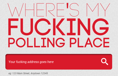 Finally you can figure out where to vote AND get your daily dose of swearing in at yourfuckingpollingplace.com [story]