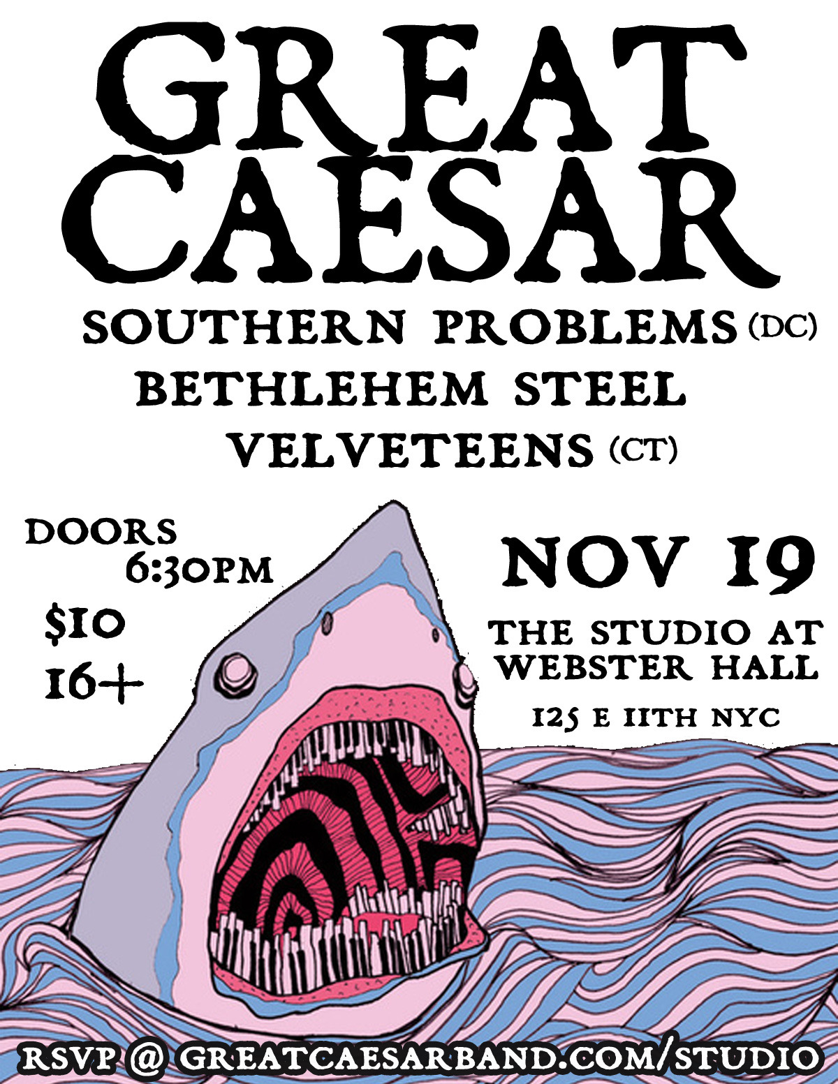 At long last, a show in NYC that ISN'T 21+! Nov 19 @ the Studio at Webster Hallw/Southern Problems, Bethlehem Steel, VelveteensDoors 6:30 / $10 / 16+RSVP on Facebook Since it's a Monday, we'll keep things wrapping early! Show will be done by 10:30pm! C'mon out and dance!