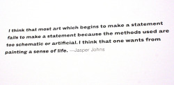 According to Jasper Johns, good paintings should convey a sense of life.This wall text was taken from Jasper Johns: Seeing with the Mind's Eye, now on view at SFMOMA.