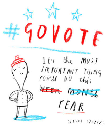 Oliver Jeffers says voting is the most important thing you can do all day week year. We agree. #govote. Click here to find your polling station and share these images with your friends to make sure they #GoVote as well. For more #govote images and to submit your own go to: govote.org