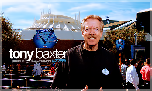 I hope that I can someday meet Tony Baxter and thank him for all the amazing attractions he brought to life.