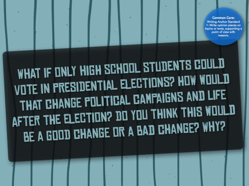 """What if only high school students could vote in presidential elections?"" writingprompts:  #653  free college education would be the first campaign promise"