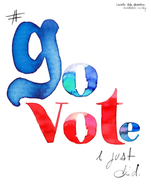 govotenov6:  Go Vote. I just did. -Samantha Hahn