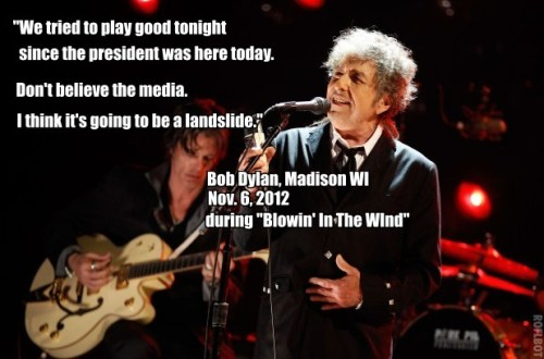 Bob Dylan predicts an Obama landslide during last night's show in Madison, WI, where Obama and Bruce Springsteen held a rally earlier in the day.
