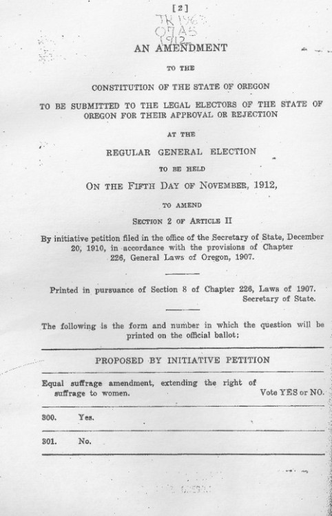 Oregon Voters' Pamphlet 1912 Page 2  On November 5 1912, by a vote of 52% in favor, women in Oregon won the right to vote - eight years before the 19th Amendment / Susan B. Anthony amendment is ratified and becomes law.  There is lots of interesting information on the history and timeline of suffrage in Oregon here.