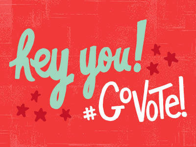 Hey You! Go Vote! by Eliza Cerdeiros submitted by Motivational Monday. Click here to find your polling station and share these images with your friends to make sure they #GoVote as well. For more #govote images and to submit your own go to: govote.org