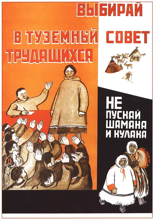 A Soviet poster of 1931. Elect your Aboriginal Workers Council! Don't let in shamans and kulaks (wealthy livestock owners)!