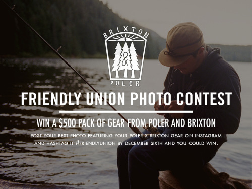 In celebration of our collaboration with Brixton we are hosting a photo contest over on Instagram. Be sure to get your entries in by December 6th. Even if you don't participate it should be a fun to watch so be sure to follow #FRIENDLYUNION over on Instagram.