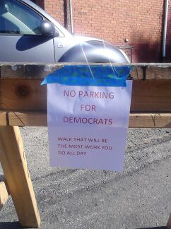 "motherjones:  Barricades blocking a Pennsylvania election precinct: ""NO PARKING FOR DEMOCRATS - WALK THAT WILL BE THE MOST WORK YOU DO ALL DAY."" Full story here.  What do republicans have against proper punctuation, for fuck's sake? They probably think it makes you gay."