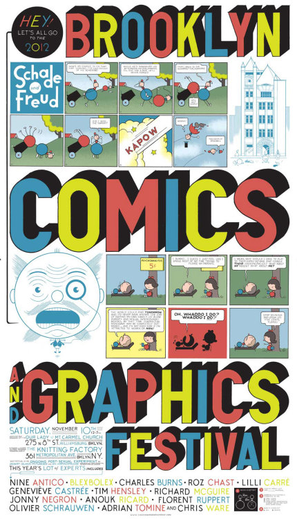 It's BCGF Day Today! The Brooklyn Comics and Graphics Festival12-7pm, FREE and open to the publicOur Lady of Mt. Carmel Church275 North 8th StreetWilliamsburg, Brooklyn, NY Programming at:The Knitting Factory361 Metropolitan AvenueBrooklyn, NY 11211 Feiffer's People8pm, $15The Brick / 579 Metropolitan Avenue, Brooklyn, NY 11211 Joann Sfar and Ben Katchor: The Comics Documentaries of Sam Ball7:30pm, $9 suggested donationUnion Docs / 322 Union Avenue, Brooklyn, NY 11211 The Brooklyn Comics and Graphics Festival Film SeriesSpectacle Theater / 124 South 3rd St., Brooklyn$5 per movie7:30:Selections from the 2012 Eyeworks Festival of Experimental Animation9:30:Fantastic Planet