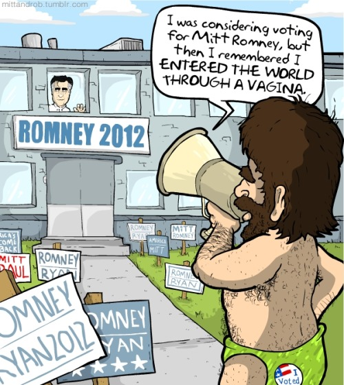 I was considering voting for @mittromney, but then I remembered I ENTERED THE WORLD THROUGH A VAGINA. — rob delaney (@robdelaney) November 6, 2012