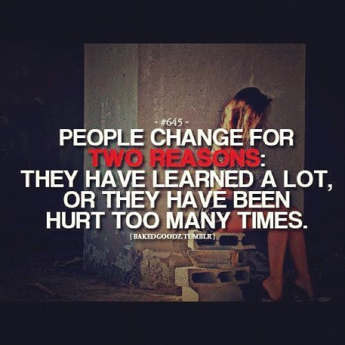 #sotrue #change #hurt #learn #life #quote