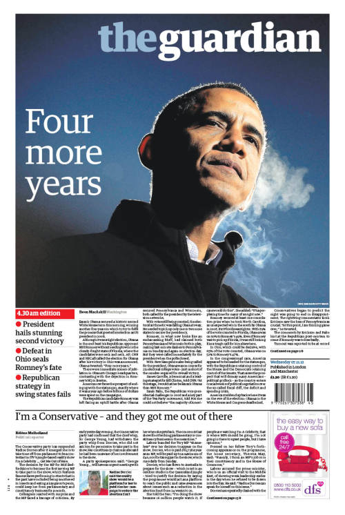 Wednesday's Guardian front page: Obama wins four more years as America delivers decisive verdict Find more of our US election reaction coverage here: Share your reaction to the outcome with us here, here are the results so far:   Picture Desk Live: Best US elections pictures of the day  Barack Obama victory tweet becomes most retweeted ever