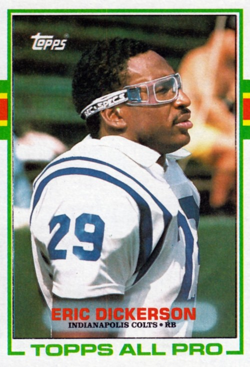 newdesultorybaseball:  Random Football Card #86: Eric Dickerson, running back, Indianapolis Colts, 1989, Topps.