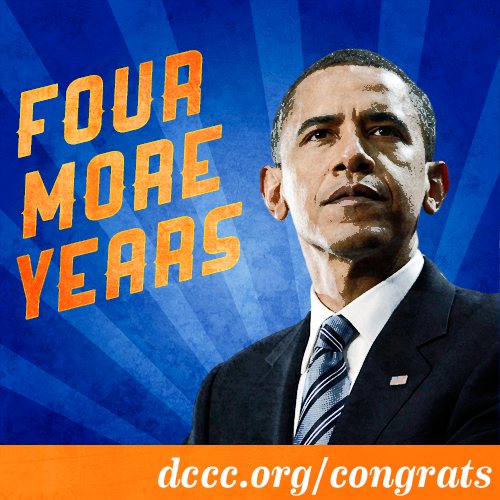 demnewswire:  Add your name right now to congratulate President Obama on winning a second term! With your incredible support we were able to elect President Obama to a second term and win critical races for Democrats all across the country. Help us reach 100,000 strong congratulating President Obama and Democrats on their victories.