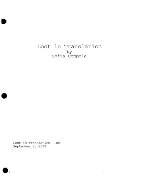 cinephilearchive:  The beauty of writing: Lost in Translation screenplay by Sofia Coppola, shooting draft [pdf]. (NOTE: For educational purposes only)