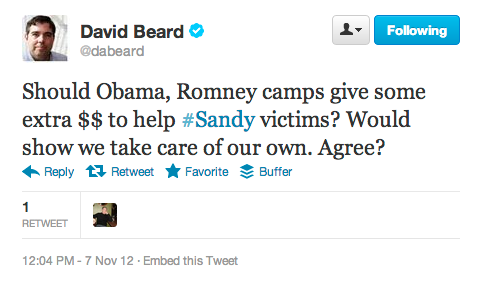 A good thought from my friend Dave Beard, who suggests that Obama and Romney donate some of their leftover campaign money to help victims of Hurricane Sandy. What do you think? — Ernie @ SFB