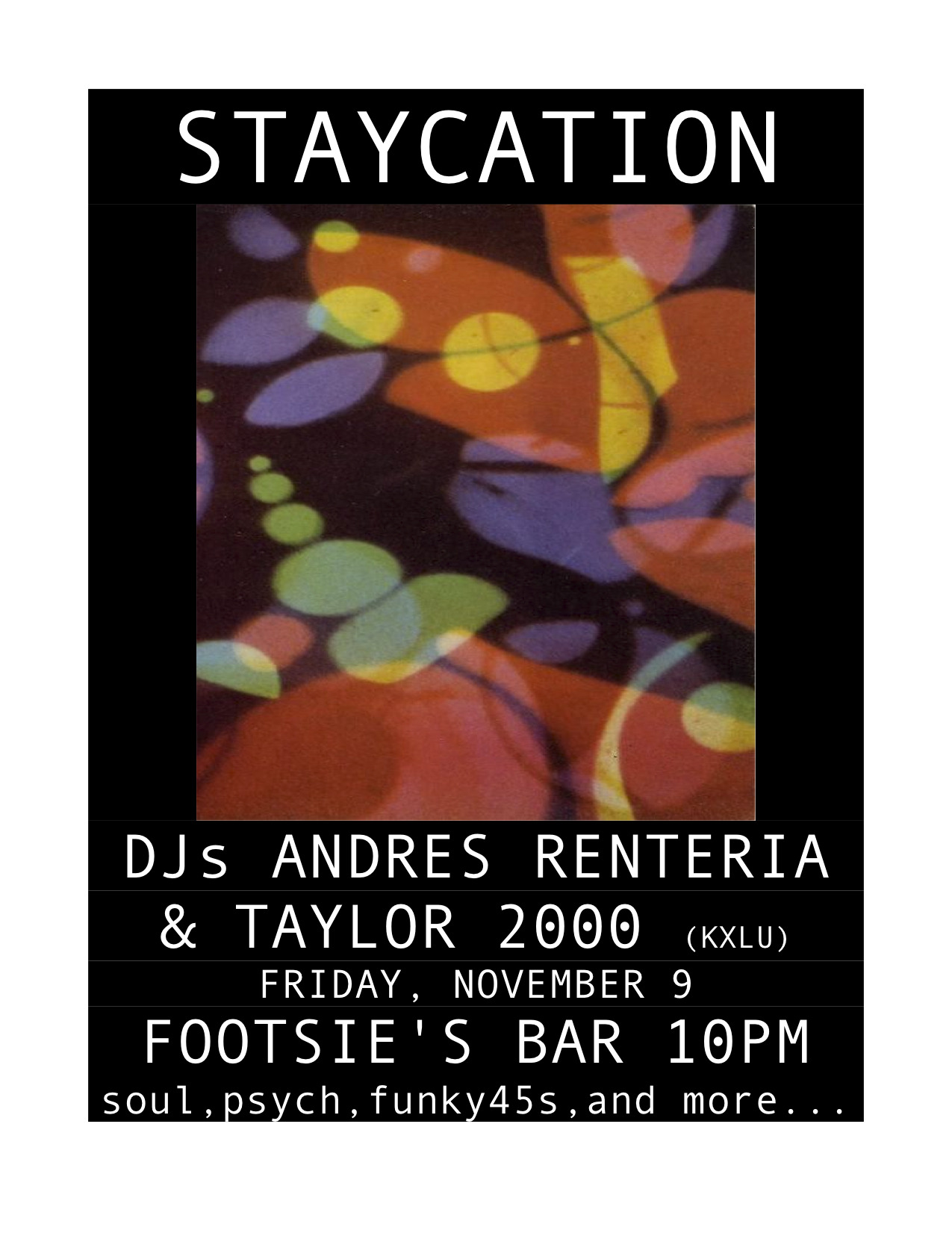 Just about every Friday I am at Footsie's Bar for STAYCATION to play records for wonderful people. This week has been incredible so let's celebrate together. Joining me will be Taylor 2000 (Taylor C. Rowley) from KXLU who has an incredible radio show called The Windmills of Your Mind that airs every Sunday from 11pm-2am. Fridays are my favorite day of the week!!!! FREE from 10pm-2am………