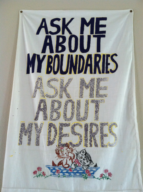 "cindies:   ""Ask me about my boundaries. Ask me about my desires.""  Communication is sexy!   The Steubenville coverage has shown we clearly still need to have this conversation. Might as well instigate it with adorable kitten tea towels."