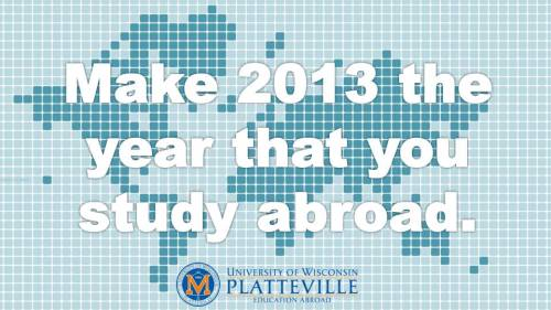 Happy New Year! Set your resolution now: make 2013 the year that YOU study abroad!