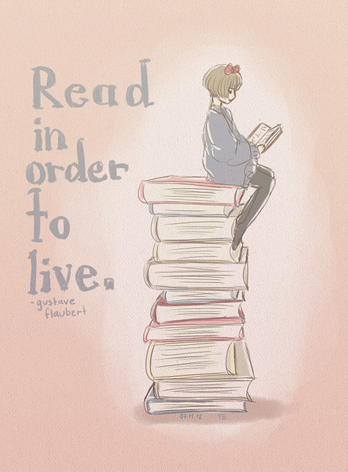 """Read in order to live."" - Gustave    Since I am unable to workout right now, this is consuming my life. And I love it."