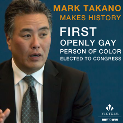 dickchunks:  Congratulations MARK TAKANO and the 5 other Asian Americans elected to Congress this year! Takano is the first gay person of color to enter the US House, and will be representing the folks in CD 41 of California. Takano Japanese-American family was interned in camps during WWII. He taught in public schools for 23 years and has a degree from Harvard.  Did you know?
