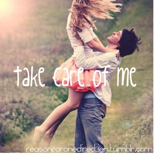 couplestogether:  Take Care of Me