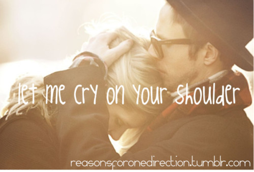 couplestogether:  Let Me Cry on Your Shoulder