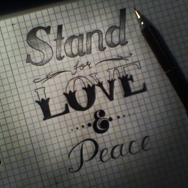 Stand for love & peace. #typography #lettering #art #design