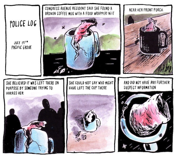 therumpus:  POLICE LOG COMICS: JULY 14th PACIFIC GROVE by OWEN COOK
