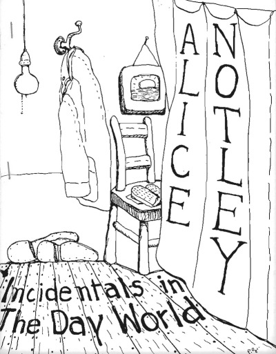 Incidentals in the Day World by Alice Notley. Birthday by Alice Notley: Nov. 8, 1945. Alice Notley >