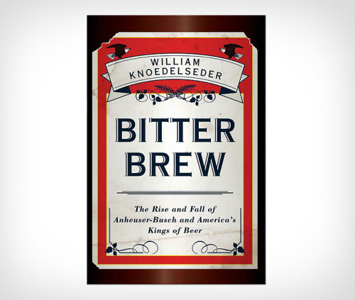 Bitter Brew. The rise and fall of the Kings of Beers.