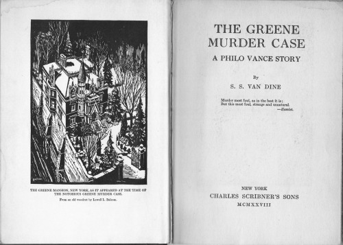 Frontispiece and title page, The Greene Murder Case (1928) by S.S. Van Dine. Can't really picture this house being in New York City, I must say. Even New York of the 1920s.