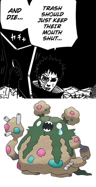 Stupid Obito made Garbodor cry