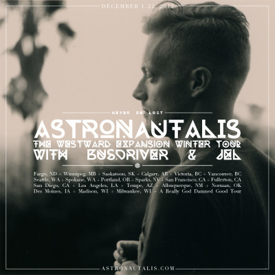 astronautalis:  (photo by Megan Thompson) In one final push towards the end of the year (possibly the world…if you are a mayan or a hippie), me and my band are hitting the road to sweat and yell all up and down the western half of the united states and canada!  As if that wasn't exciting enough, we are bring our two friends Busdriver & Jelalong with us to support!  Both of these men are responsible for some of the most amazing hip hop and electronic music of the last 20 years, and are two fellows i am proud to consider both great influences, and great friends.  I wouldn't be doing what i am doing, if it wasn't for them, and i am honored to bring them along on this shotgun blast of a tour!  come on out to the show, watch awesome music!  sweat! yell! high five everything! and live your damn life like the world gonna end…even though we know it is not. …for now. THE WESTWARD EXPANSION WINTER TOUR!WITH BUSDRIVER & JEL DEC 01 – Fargo, ND – The AquariumDEC 02 – Winnipeg, MB – The Pyramid CabaretDEC 03 – Saskatoon, SK – Amigo'sDEC 04 – Calgary, AB – The GatewayDEC 06 – Victoria, BC – 9 one 9DEC 07 – Vancouver, BC – FortunesDEC 08 – Seattle, WA – The Vera ProjectDEC 09 – Spokane, WA – The A ClubDEC 10 – Portland, OR – Doug FirDEC 11 – Sparks, NV – The AlleyDEC 12 – San Francisco – The Elbo RoomDEC 13 – Fullerton, CA – The Slidebar (No Busdriver…but it IS my Birthday!)DEC 14 – San Diego, CA – Bar ElevenDEC 15 – Los Angeles, CA – The SatelliteDEC 16 – Tempe, AZ – The Red OwlDEC 17 – Albuquerque, NM – The LaunchpadDEC 18 – Norman, OK – The OpolisDEC 19 – Des Moines, IA – Wooley'sDEC 20 – Madison, WI – The High NoonDEC 21 – TBADEC 22 – Milwaukee, WI – The Cactus Club there will be more radical shows after this tour…but all i can announce thus far is this lil' gem:DEC 30 – Jacksonville, FL – Jackrabbits (No Busdriver, No Jel) be sure to follow me on twitter, facebook, tumblr, and instagram for more details…and as always SEE YOU AT THE MERCH BOOTH!  hey, hungary needs you much better.:(
